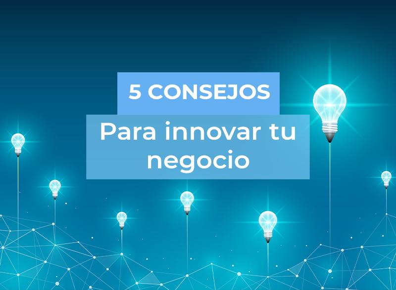 Imagen 5 Consejos para innovar tu negocio